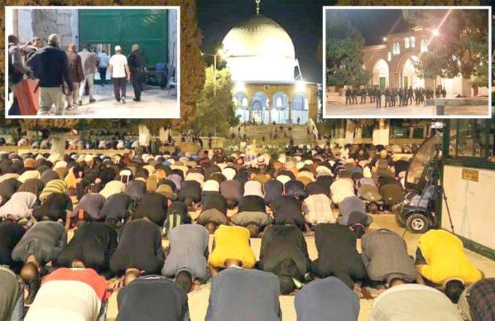مقبوضہ بیت المقدس: مسلمان قبلہ اول میں نمازِ تراویح ادا کررہے ہیں' قابض صہیونی فوج مسلمانوں کو مسجد بدر کررہی ہے